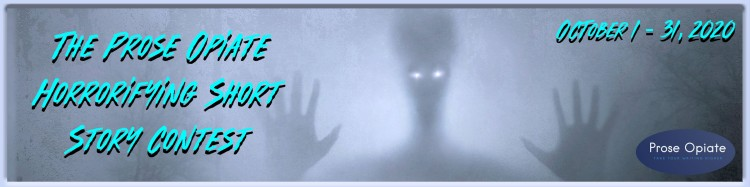 Prose Opiate 2020 Horror Story Contest Banner. Horror Short Story contest.